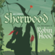 Ken udwig's Sherwood: The Adventures of Robin Hood, at Clackamas Repertory Theatre